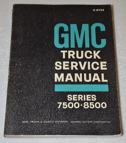 1967 GMC 7500 8500 Series Truck Factory Service Manual