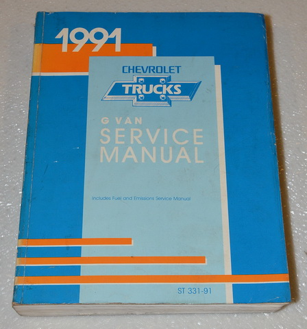 1991 Chevrolet G Van Service Manual (Sport Van Rally Van, Vandura Chevy Van, Hi-Cube Van) General Motors Corporation