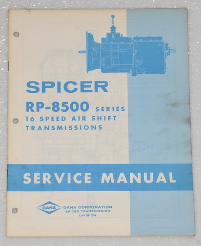 SPICER TRANSMISSION RP 8500 SERIES 16 SPEED Shop Service Manual RP 8516 RP 8716
