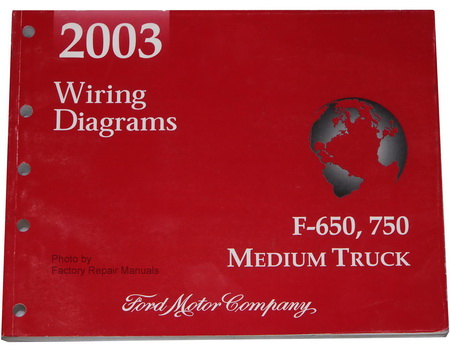 2003 ford f 650 f 750 medium duty truck electrical wiring diagrams factory repair manuals