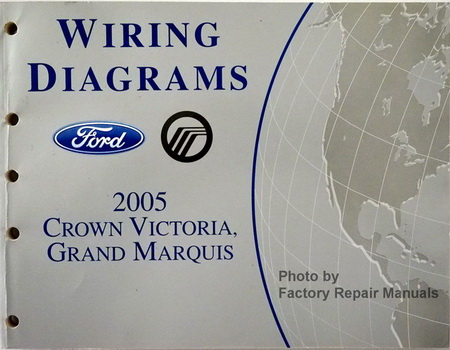 2005 Ford Crown Victoria and Mercury Grand Marquis Electrical Wiring  Diagrams - Factory Repair ManualsFactory Repair Manuals