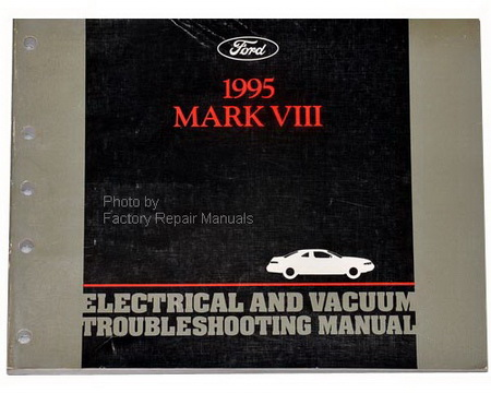 1995 Lincoln Mark VIII Electrical & Vacuum Troubleshooting Manual