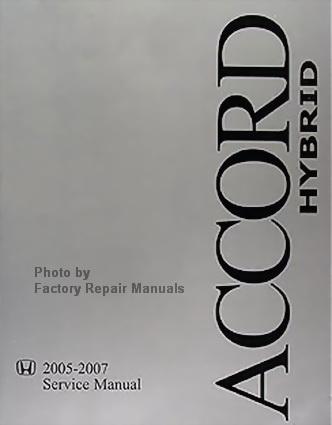 2005 2007 honda accord hybrid factory service manual original shop rh factoryrepairmanuals com 2007 Honda Accord V6 2007 Honda Accord Ex