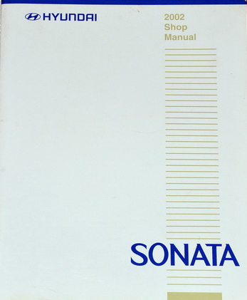 2002 Hyundai Sonata Factory Dealer Shop Service Manual