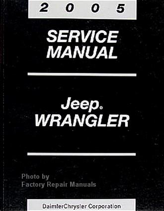 2005 jeep wrangler factory service manual original shop repair rh factoryrepairmanuals com 2006 Wrangler 2008 Wrangler
