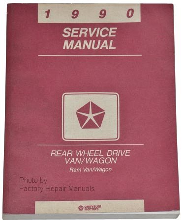 1990 Dodge Ram Van & Wagon Factory Dealer Shop Service Manual